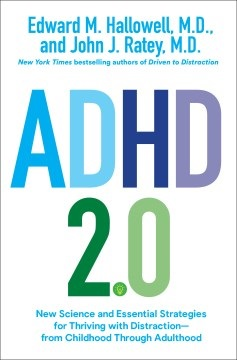 ADHD 2.0 New Science and Essential Strategies for Thriving With Distraction