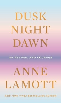 Dusk, Night, Dawn On Revival and Courage